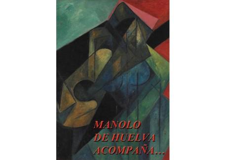 Manolo de Huelva acompaña... (6CDs+DVD+LIBRO)