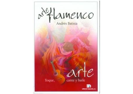 Andrés Batista - Arte flamenco, toque, cante y baile (LIBRO)