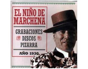 Grabaciones discos pizarra. Año 1930  El niño de Marchena