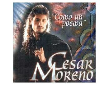 """Cesar Moreno """"Como un poema"""""""