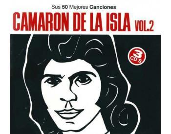Camarón de la Isla - Sus 50 mejores canciones vol. 2