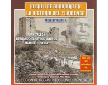 Alcalá de Guadaira en la historia del flamenco. Volumen 1