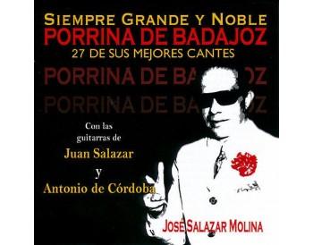 Porrina de Badajoz. Siempre grande y noble.