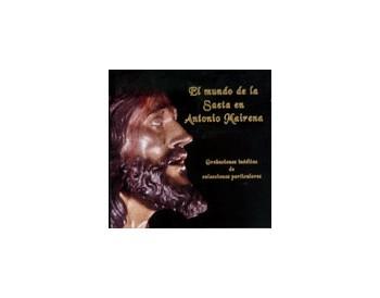El mundo de la saeta en Antonio Mairena  Antonio Mairena