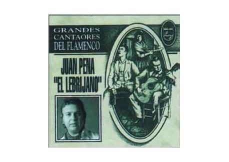 Juan Peña el Lebrijano. Grandes cantaores del Flamenco