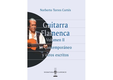 Lo Contemporáneo y otros escritos. Guitarra Flamenca vol 2