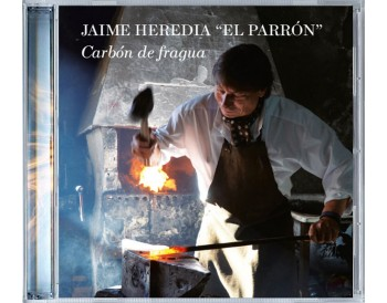 "Jaime Heredia ""El Parrón"" - Carbón de fragua (CD)"