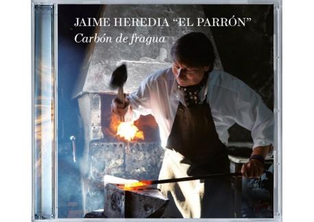 """Jaime Heredia """"El Parrón"""" - Carbón de fragua (CD)"""