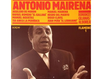 Antonio Mairena -Romances, gilianas y alboreas (vinilo)