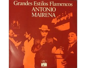 Grandes estilos flamencos. Antonio Mairena (vinilo)
