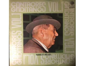 Cantaores Gaditanos vol. 1. Aurelio Sellés (vinyl)