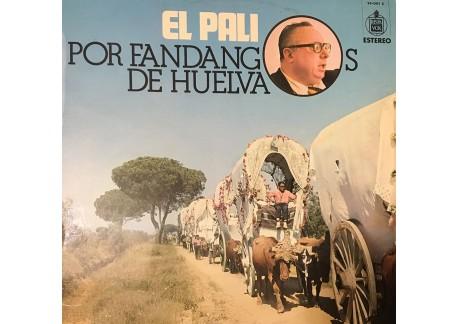 El Pali por fandangos de Huelva (vinyl)