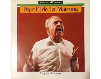 Pepe el de la Matrona - Antiguedad cantaora (vinilo)