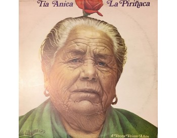 Tia Anica la Piriñaca, 4 veces en veinte años (vinilo)