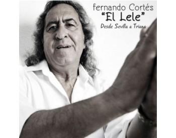 """Fernando Cortes """"El Lele"""" - Desde Triana a Sevilla (CD)"""