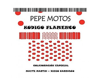 Pepe Motos - Kodigo Flamenco