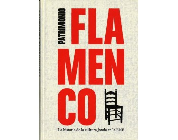Patrimonio Flamenco. La historia de la cultura jonda en la BNE - Libro catálogo