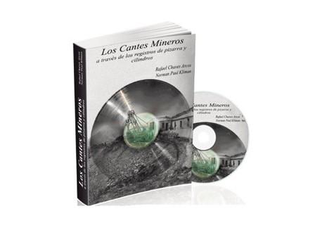 Los Cantes Mineros a través de los registros de pizarra y cilindros / Rafael Chaves Arcos y Norman Paul Kliman (LIBRO+DVD MP3)