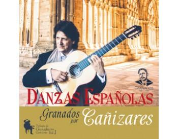 Danzas Españolas - Trilogía de Granados por Cañizares Vol.1