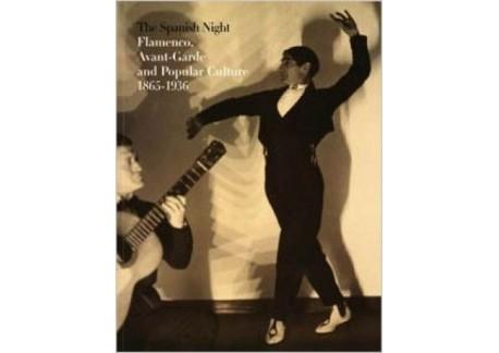 La noche española. Flamenco, vanguardia y cultura popular 1865-1936