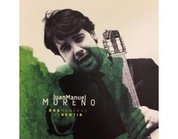 Juan Manuel Moreno - Dos maneras de sentir (CD)