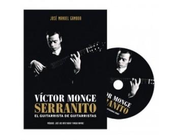 Victor Monge Serranito. El guitarrista de guitarristas - José Manuel Gamboa (LIBRO+DVD)