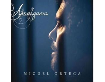 Miguel Ortega - Amalgama [CD]