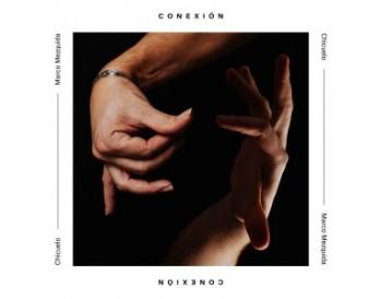 Chicuelo & Marco Mezquida - Conexión (CD)