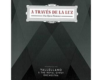 """""""A Través de la Luz, una Ópera Flamenca"""" (CD)"""