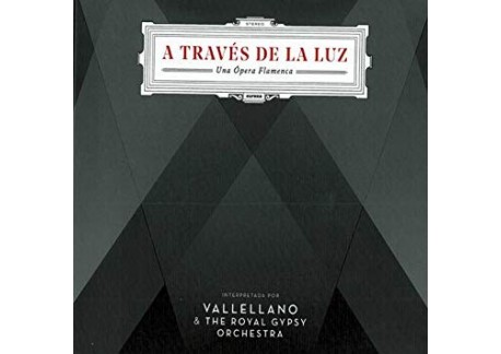 """A Través de la Luz, una Ópera Flamenca"" (Vinilo)"
