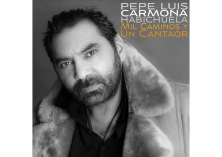 Mil Caminos Y Un Cantaor - Pepe Luis Carmona (CD)