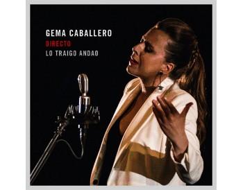 """Gema Caballero - Directo """"Lo traigo andao"""" (CD)"""
