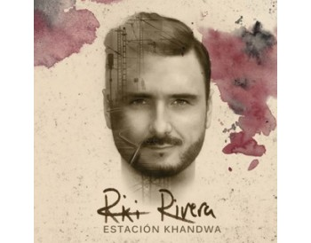 Riki Rivera - Estación Khandwa (CD)
