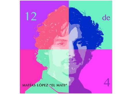 """Matías López """"El Mati"""" - 12 de 4 (1 CD)"""