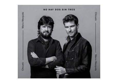 No hay dos sin tres - Chicuelo y Marco Mezquida (CD)