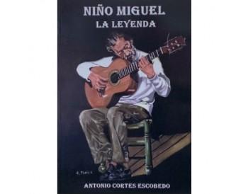 Niño Miguel. La leyenda - Antonio Cortes Escobedo (Libro)