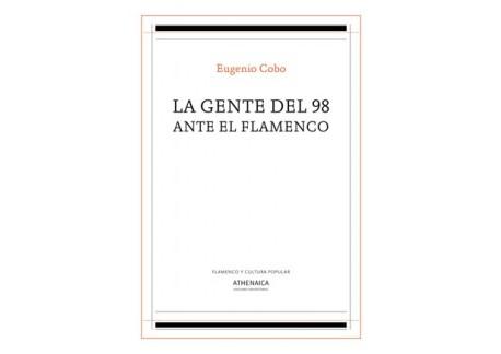 La gente del 98 ante el flamenco - Eugenio Cobo (Libro)