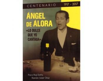 Angel de Alora. Lo dulce que yo cantaba - Ramón Soler Díaz, Paco Roji Doña (Libro)