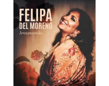 Felipa del Moreno - Jerezaneando (CD)