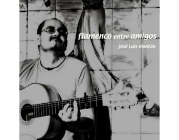 José Luis Montón - Flamenco entre amigos (CD)