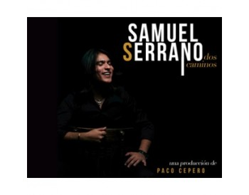 Samuel Serrano - Dos caminos (CD)
