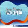 Paco Cepero - Agua Marina (CD)