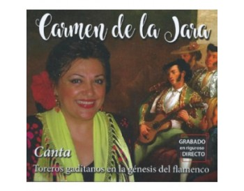 Carmen de la Jara - Toreros gaditanos en la génesis del flamenco (CD)