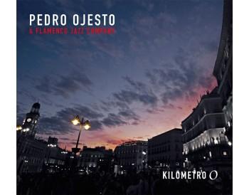 PEDRO OJESTO  & FLAMENCO JAZZ COMPANY  KILOMETRO 0 (CD)
