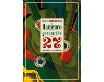 El flamenco y la generacion del 27 - Manuel Bernal Romero (Libro)