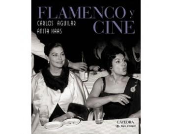 Flamenco y cine - Carlos Aguilar, Anita Haas (Libro)