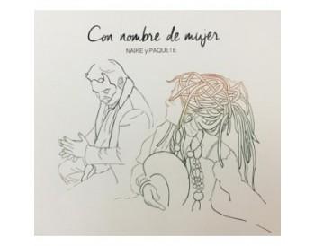 Naike y Paquete - Con nombre de mujer (CD)