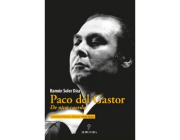 Paco del Gastor. De otra cuerda - Ramón Soler Díaz (Libro)