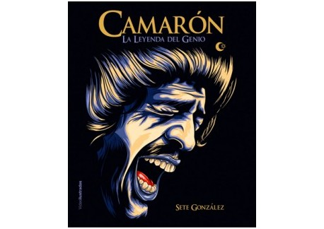 Camarón la leyenda del genio - Sete González (Libro)