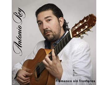 Antonio Rey - Flamenco sin fronteras (CD)